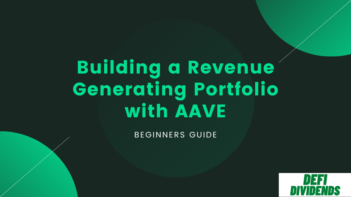 Create a Revenue Generating Defi Portfolio Using AAVE – Beginner's Guide